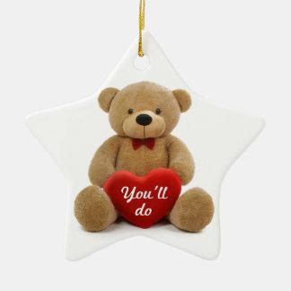 """""""You'll do"""" teddy bear heart Ornaments"""