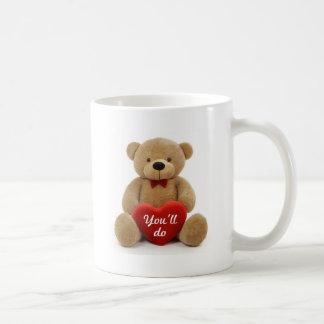 """""""You'll do"""" teddy bear heart Mugs"""