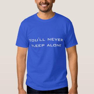 You'll never sleep alone t-shirt