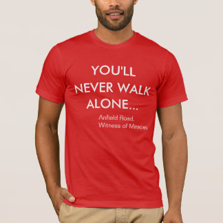 You'll Never Walk Alone Liverpool FC T-Shirt