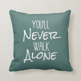 You'll Never Walk Alone Quote Cushion