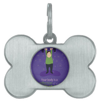 Your body is a reflection of your lifestyle pet tag