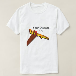 Your Disease is my Divergence Superhero Shirt