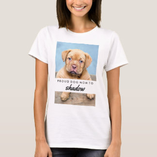 Your Dog's Name and Photo | Proud Dog Mom T-Shirt