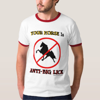 YOUR HORSE Is ANTI-BIG LICK T-Shirt