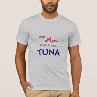 Your Mom Smells Like Tuna T-Shirt