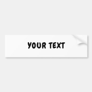 """Your Text """"Chewy Font"""""""" Bumper Sticker"""