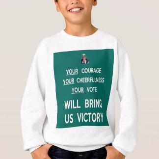 Your Vote Will Bring Us Victory Sweatshirt
