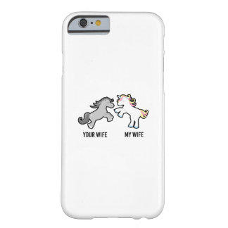 Your Wife My Wife Unicorn Barely There iPhone 6 Case