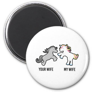 Your Wife My Wife Unicorn Magnet