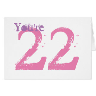 You're 22, large purple & pink text on white. greeting card