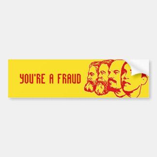 YOU'RE A FRAUD bumper sticker