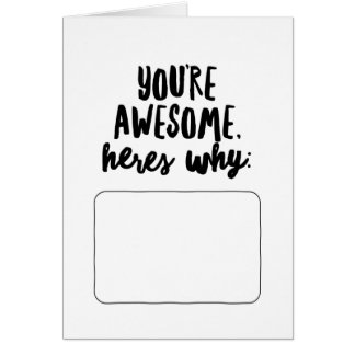 You're Awesome, Here's Why... Note Card