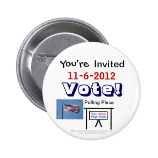 You're Invited 11-6-2012 Vote! Your Polling Place 6 Cm Round Badge