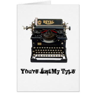 'You're Just My Type' Greeting/Notecard Card