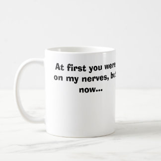 You're STANDING ON MY FOOT! Coffee Mug