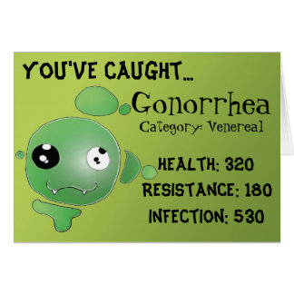 You've caught... Gonorrhea Greeting Card