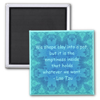 Zen Quote: We shape clay into a pot... Square Magnet