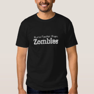 Zombie T Shirt - I run faster than Zombies
