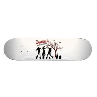 Zombies Are Coming Skate Board Deck