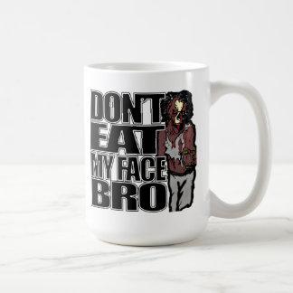 Zombies Don't Eat My Face Bro Mug